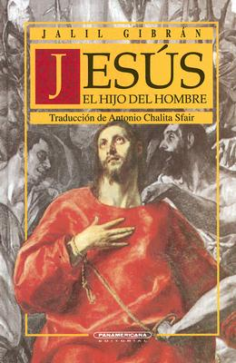 Jesus, el Hijo del Hombre: Sus Palabras y Sus Hechos Como Fueron Narrados Por los Que Lo Conocieron 9789583005374