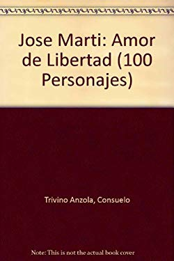 Jose Marti: Amor de Libertad 9789583014352