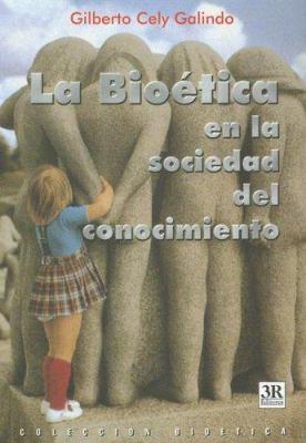 La Bioetica en la Sociedad del Conocimiento 9789588017457