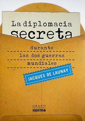 La Diplomacia Secreta Durante las DOS Guerras Mundiales 9789584517340