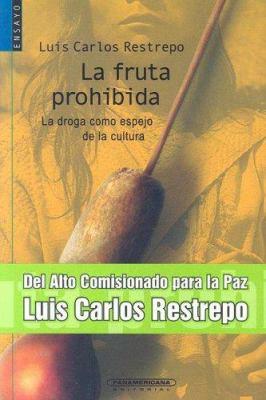 La Fruta Prohibida: La Droga Como Espejo de la Cultura 9789583008122