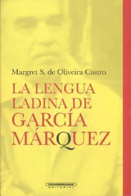 La Lengua Ladina de Garcia Marquez 9789583025518