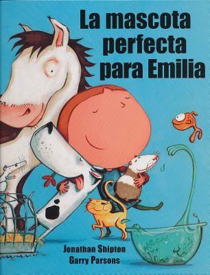 La Mascota Perfecta Para Emilia 9789583022357
