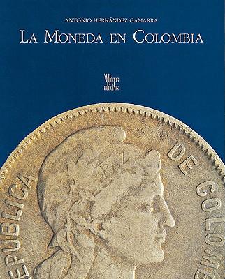 La Moneda En Colombia 9789588160009