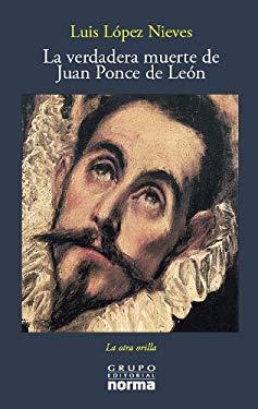 La Verdadera Muerte de Ponce de Leon 9789580493211