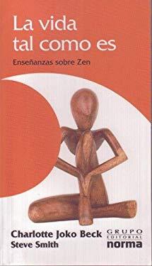 La Vida Tal Como Es: Ensenanzas Sobre Zen 9789580492535