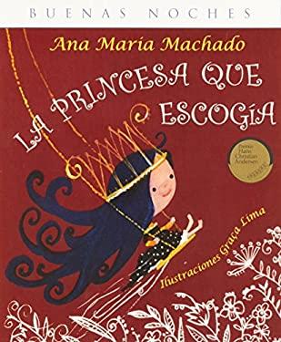La princesa que escoga - Ana Mara Machado