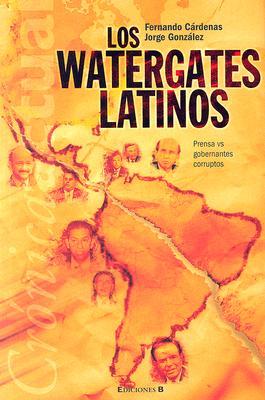 Los Watergates Latinos: Prensa vs. Gobernantes Corruptos 9789589777343