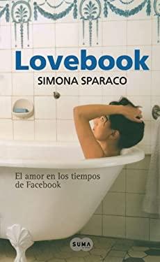 Lovebook: El Amor en los Tiempos de Facebook = Lovebook 9789587049565