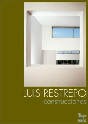 Luis Restrepo: Construcciones 9789588306056