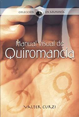 Manual Visual de Quiromancia: Como Entender la Mano, Linea Por Linea 9789583016646