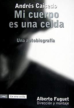 Mi Cuerpo Es una Celda: Una Autobiografia 9789584515339