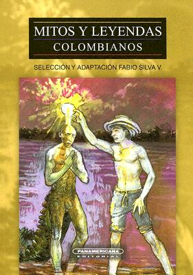 Mitos y Leyendas Colombianos 9789583003721