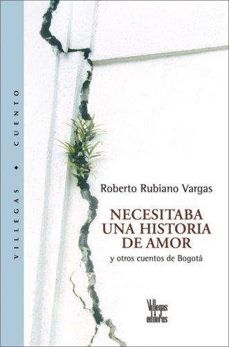 Necesitaba una Historia de Amor: Y Otros Cuentos de Bogota 9789588293080