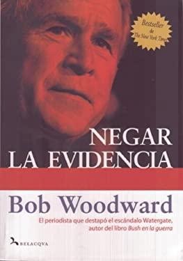 Negar la Evidencia: Bush en la Guerra, Parte III = State of Denial