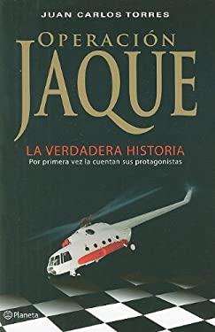 Operacion Jaque: La Verdadera Historia 9789584220189