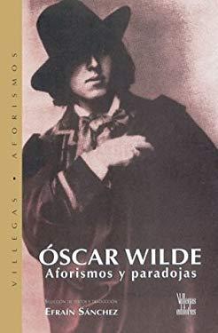 Oscar Wilde: Aforismo y Paradojas 9789589393994