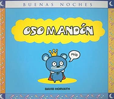 Oso Mandon = Bossy Bear 9789584510327