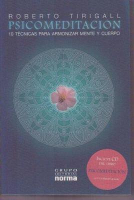 Psicomeditacion: 10 Tecnicas Para Armonizar Mente y Cuerpo [With CD] 9789580490586