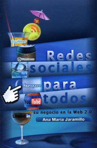 Redes Sociales Para Todos: Su Negocio en la Web 2.0 9789588294971