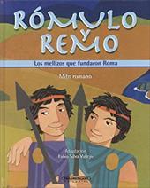 Romulo y Remo: Los Mellizos Que Fundaron Roma