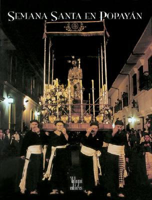 Semana Santa En Popayan 9789589393680