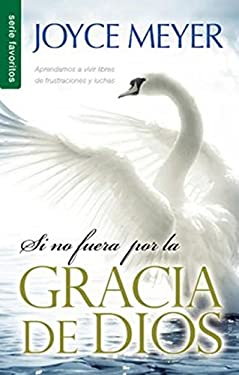 Si No Fuera Por la Gracia de Dios = If Not for the Grace of God 9789588285924