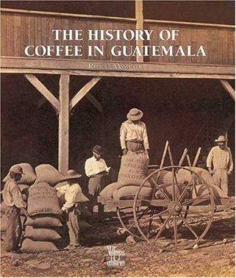 The History of Guatemalan Coffee 9789588156019