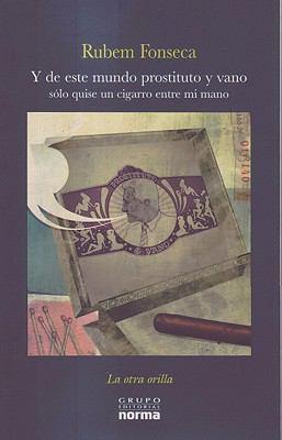 Y de Este Mundo Prostituto y Vano Solo Quise Un Cigarro Entre Mi Mano 9789584503046