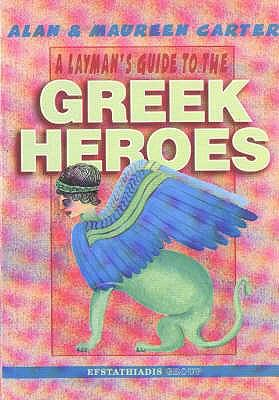 A Layman's Guide to the Greek Heroes 9789602264874