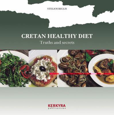 Cretan Healthy Diet: Truths and Secrets 9789608386273