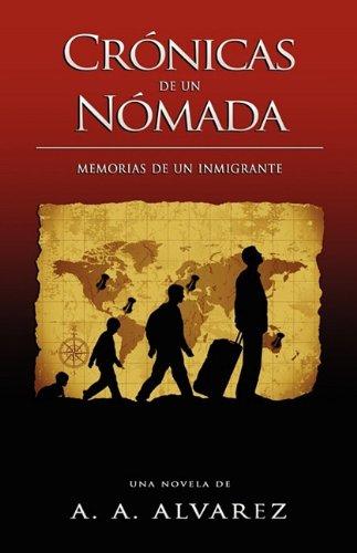 Crnicas de Un Nmada: Memorias de Un Inmigrante 9789609314992