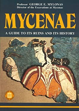 Mycenae: A Guide to Its Ruins and Its History 9789602131442