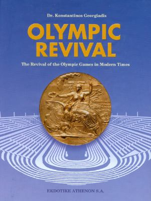 Olympic Revival - The Revival of the Olympic Games in Modern Times 9789602134085
