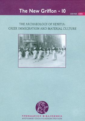 The Archaeology of Xenitia: Greek Immigration and Material Culture 9789608696068
