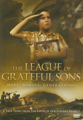 The League of Grateful Sons: Hope. Heroes. Generations.