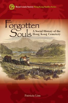 Forgotten Souls: A Social History of the Hong Kong Cemetery 9789622099906