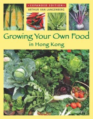 Growi Growing Your Own Food in Hong Kong 9789629965358
