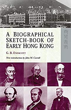 A Biographical Sketch-Book of Early Hong Kong 9789622097421
