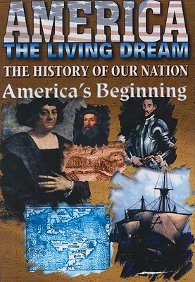 America's Beginning: The History of Our Nation