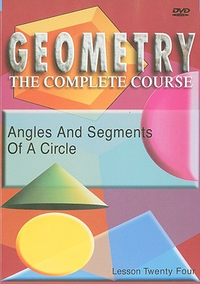 Angles and Segments of a Circle, Lesson Twenty Four