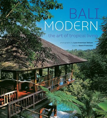 Bali Modern: The Art of Tropical Living 9789625934662