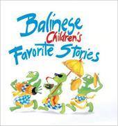 Balinese Children's Favorite Stories Balinese Children's Favorite Stories 8566483