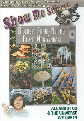 Biology: Fungi-Neither Plant Nor Animal