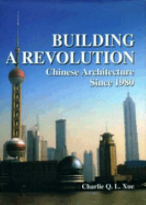 Building a Revolution: Chinese Architecture Since 1980 9789622097445