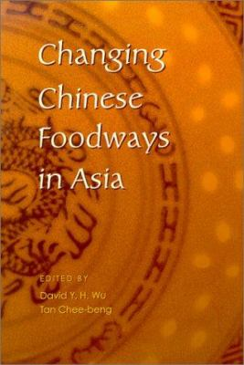 Changing Chinese Foodways in Asia 9789622019140