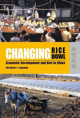 Changing Rice Bowl: Economic Development and Diet in China 9789622097230