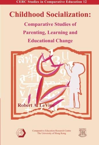Childhood Socialization: Comparative Studies of Parenting, Learning and Educational Change 9789628093618