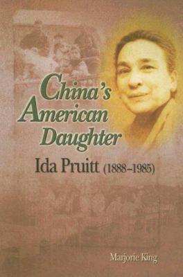 China's American Daughter: Ida Pruitt (1888-1985) 9789629960575