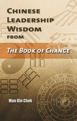 Chinese Leadership Wisdom from the Book of Change 9789629962241